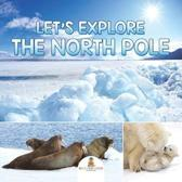 Let's Explore the North Pole