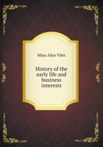 History of the Early Life and Business Interests