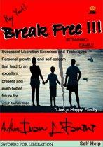 Break Free Now