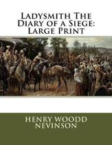 Ladysmith the Diary of a Siege