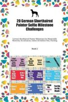 20 German Shorthaired Pointer Selfie Milestone Challenges: German Shorthaired Pointer Milestones for Memorable Moments, Socialization, Indoor & Outdoo