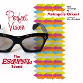 Esquivel: Perfect Vision: The Esquivel Sound