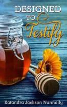 Designed to Testify