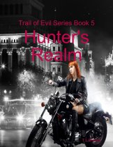 Omslag van 'Trail of Evil Series Book 5: Hunter's Realm'