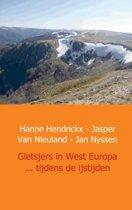 Gletsjers in West Europa ... tijdens de ijstijden