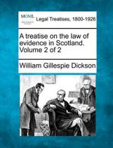 A Treatise on the Law of Evidence in Scotland. Volume 2 of 2