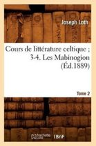 Cours de Litt�rature Celtique 3-4. Les Mabinogion. Tome 2 (�d.1889)