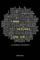 1000 Resumes, One Job.