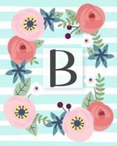 B: Diario Agenda con copertina Monogramma. Date da Ricordare, Obiettivi, Priorita' e Spazio Appunti per i tuoi Pensieri!