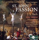 Bach: St. John Passion, 1725 Version