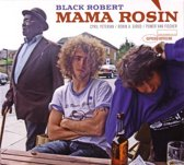 Mama Rosin - Black Robert