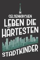 In Gelsenkirchen Leben Die H�rtesten Stadtkinder: DIN A5 6x9 I 120 Seiten I Punkteraster I Notizbuch I Notizheft I Notizblock I Geschenk I Geschenkide