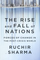 The Rise and Fall of Nations - Forces of Change in the Post-Crisis World