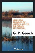 Helps for Students of History, No. 29. the French Revolution