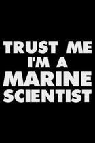 Trust Me I'm a Marine Scientist