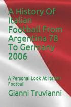A History Of Italian Football From Argentina 78 To Germany 2006