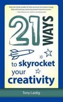 21 Ways to Skyrocket Your Creativity