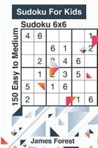 Sudoku for Kids 150 Easy to Medium Sudoku 6x6