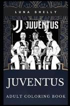 Juventus Adult Coloring Book: Best Italian Football Club and Great Cristiano Ronaldo Inspired Coloring Book for Adults