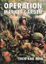 Operation Market-garden Then and Now