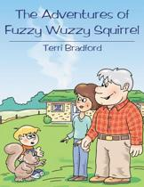 The Adventures of Fuzzy Wuzzy Squirrel