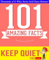 Keep Quiet - 101 Amazing Facts You Didn't Know