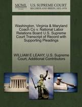 Washington, Virginia & Maryland Coach Co V. National Labor Relations Board U.S. Supreme Court Transcript of Record with Supporting Pleadings