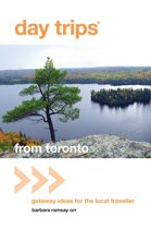 Day Trips� from Toronto: Getaway Ideas for the Local Traveller