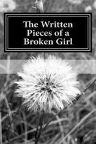 The Written Pieces of a Broken Girl