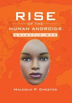 Rise of the Human Androids