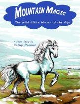 Mountain Magic: The Wild White Horses of the Alps