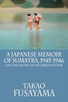 A Japanese Memoir of Sumatra, 1945-1946