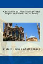 Christians Who Defended and Died for Prophet Muhammad and His Family