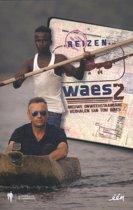 Reizen Waes 2 - Nieuwe onweerstaanbare verhalen van Tom Waes