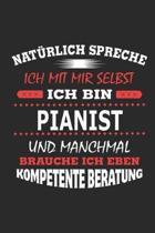 Nat rlich Spreche Ich Mit Mir Selbst Ich Bin Pianist Und Manchmal Brauche Ich Eben Kompetente Beratung