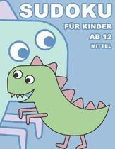 Sudoku F�r Kinder Ab 12 Mittel: 100 R�tsel - R�tselblock Mit L�sungen 9x9 - Grundschule