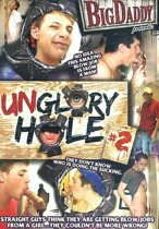 UNGLORY HOLE 2