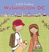 Kid's Guide to Washington, D.c.