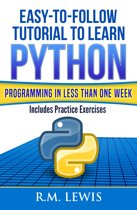 Easy-To-Follow Tutorial To Learn Python Programming In Less Than One Week