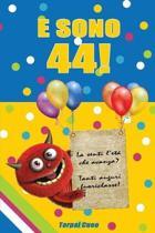 E Sono 44!