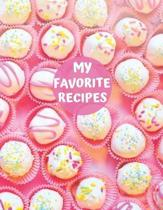 My Favorite Recipes: Blank Recipe Book Journal to Write In Favorite Recipes and Meals. Collect the Recipes You Love in Your Own Custom Cook