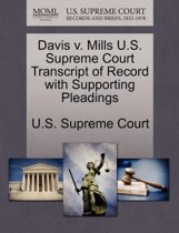 Davis V. Mills U.S. Supreme Court Transcript of Record with Supporting Pleadings