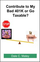 Contribute to My Bad 401K or Go Taxable?