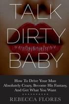 Talk Dirty Baby