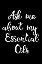 Ask Me About My Essential Oils: My Essential Oil Recipes: Blank Blend Record Book, Journal