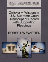 Zwicker V. Wisconsin U.S. Supreme Court Transcript of Record with Supporting Pleadings