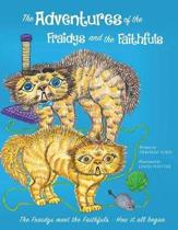 The Adventures of the Fraidys and the Faithfuls