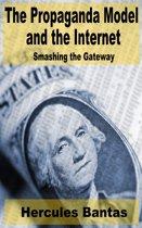 The Propaganda Model and the Internet: Smashing the Gateway