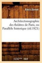 Architectonographie Des Th tres de Paris, Ou Parall le Historique ( d.1821)