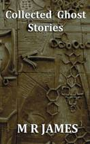 Collected Ghost Stories - A Collection of 22 M R James Stories